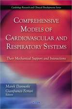 Comprehensive Models of Cardiovascular & Respiratory Systems: Their Mechanical Support & Interactions