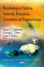 Biotechnology in Medicine, Foodstuffs, Biocatalysis, Environment, and Biogeotechnology