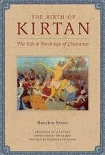The Birth of Kirtan: The Life and Teachings of Chaitanya