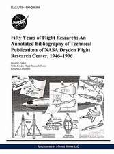 Fifty Years of Flight Research:  An Annotated Bibliography of Technical Publications of NASA Dryden Flight Research Center, 1946-1996