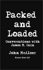 Packed and Loaded:  Conversations with James M. Cain