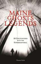 Maine Ghosts & Legends