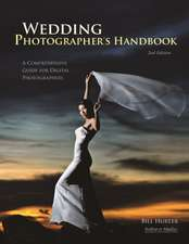 Wedding Photographer's Handbook: A Comprehensive Guide for Digital Photographers, 2nd Edition