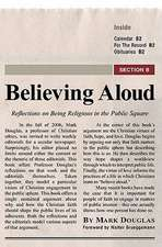 Believing Aloud:  Reflections on Being Religious in the Public Square