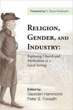 Religion, Gender, and Industry:  Exploing Church and Methodism in a Local Setting
