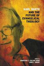 Karl Barth and the Future of Evangelical Theology