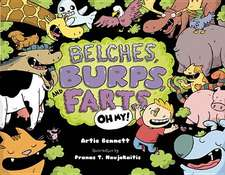 Belches, Burps, and Farts-Oh My!:  Out of the Box