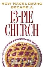 How Hackleburg Became a 13-Pie Church