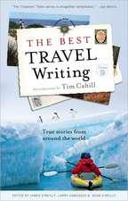 The Best Travel Writing, Volume 9:  True Stories from Around the World