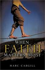 When Faith Matters Most