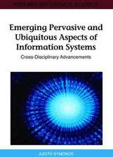 Emerging Pervasive and Ubiquitous Aspects of Information Systems