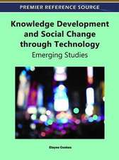 Knowledge Development and Social Change Through Technology