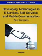 Developing Technologies in E-Services, Self-Services, and Mobile Communication