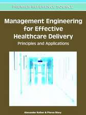Management Engineering for Effective Healthcare Delivery