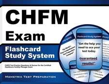 Chfm Exam Flashcard Study System:  Chfm Test Practice Questions and Review for the Certified Healthcare Facility Manager Exam