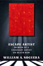 Escape Artist: A Memoir of a Visionary Artist on Death Row