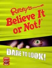 Ripley's Believe It or Not! Dare to Look!:  Unbelievably Zany
