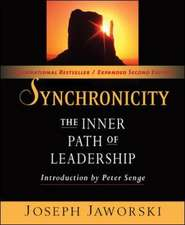 Synchronicity: The Inner Path of Leadership: The Inner Path of Leadership
