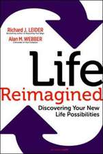 Life Reimagined; Discovering Your New Life Possibilities