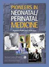 Pioneers in Neonatal/Perinatal Medicine:  Perinatal Profiles from Neoreviews