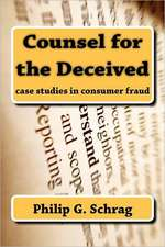 Counsel for the Deceived:  Case Studies in Consumer Fraud