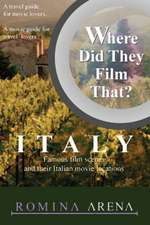 Where Did They Film That? Italy: Famous Film Scenes & their Italian Locations