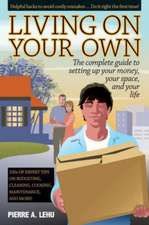 Living On Your Own: The Complete Guide to Setting Up Your Money, Your Space & Your Life