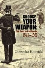 Choose Your Weapon: The Duel in California, 18471882