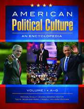 American Political Culture [3 Volumes]:  An Encyclopedia