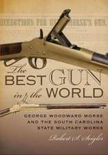 The Best Gun in the World: George Woodward Morse and the South Carolina State Military Works