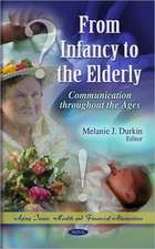 From Infancy to the Elderly