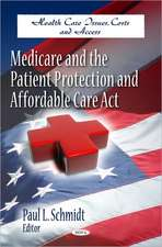 Medicare & the Patient Protection & Affordable Care Act