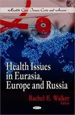Health Issues in Eurasia, Europe & Russia