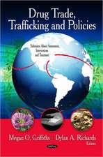 Drug Trade, Trafficking & Policies
