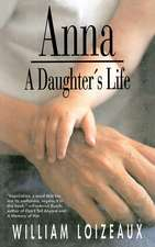 Anna: A Daughter's Life