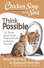 Chicken Soup for the Soul:  101 Stories about Using a Positive Attitude to Improve Your Life