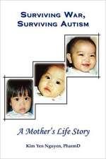 Surviving War, Surviving Autism:  A Mother's Life Story