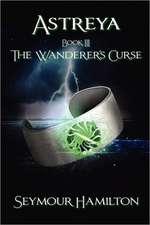 Astreya, Book III:  The Wanderer's Curse