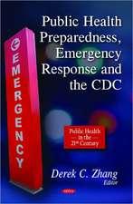Public Health Preparedness, Emergency Response & the CDC