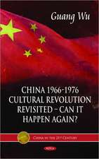 China 1966-1976, Cultural Revolution Revisited - Can it Happen Again?