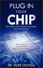 Plug in Your Chip