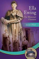 Ella Ewing: The Missouri Giantess