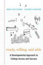 Ready, Willing, and Able:  A Developmental Approach to College Access and Success