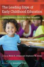 The Leading Edge of Early Childhood Education:  Linking Science to Policy for a New Generation