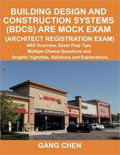 Building Design and Construction Systems (Bdcs) Are Mock Exam (Architect Registration Exam):  Are Overview, Exam Prep Tips, Multiple-Choice Questions a