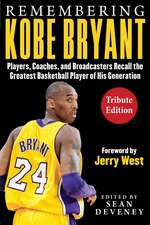 Remembering Kobe Bryant: Players, Coaches, and Broadcasters Recall the Greatest Basketball Player of His Generation