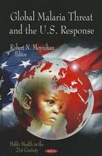 Global Malaria Threat & the U.S. Response