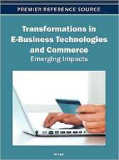 Transformations in E-Business Technologies and Commerce