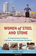 Women of Steel & Stone: 22 Inspirational Architects, Engineers & Landscape Designers
