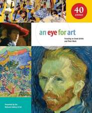 An Eye for Art: Focusing on Great Artists and Their Work